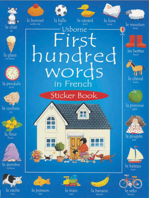First 100 Words in French Sticker Book - Usborne First Hundred Words Sticker Books