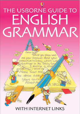 The Usborne Guide to English Grammar With Internet Links (Paperback)