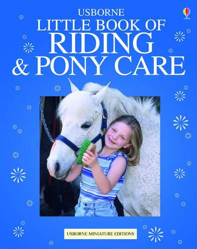 The Usborne Complete Book of Riding and Pony Care: Mini Edition (Hardback)