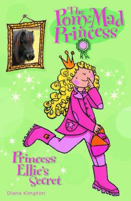 Princess Ellie's Secret - Pony Mad Princess 02 (Paperback)