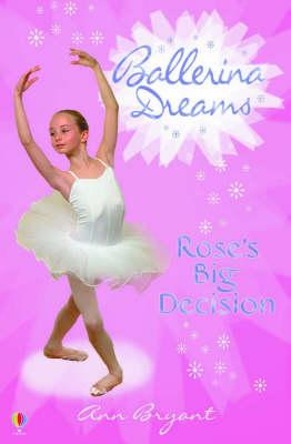 Rose's Big Decision - Ballerina Dreams (Paperback)
