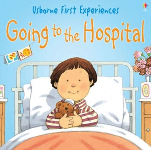 Usborne First Experiences Going To The Hospital - First Experiences (Paperback)