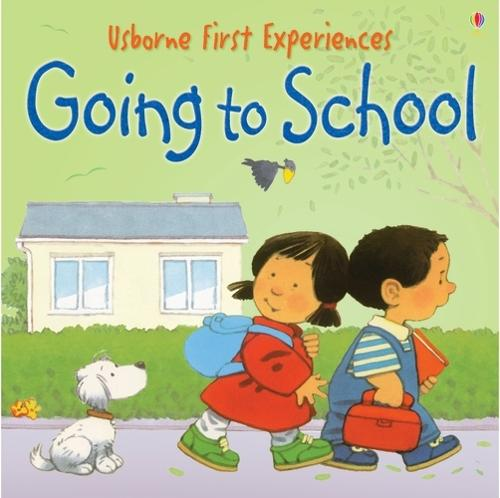 Usborne First Experiences Going To School Mini Edition - First Experiences (Paperback)