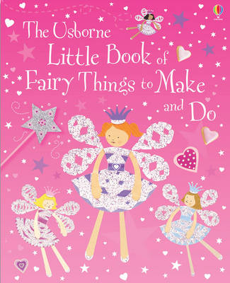 Little Book of Fairy Things to Make and Do (Hardback)