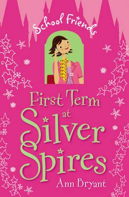 First Term at Silver Spires - School Friends (Paperback)