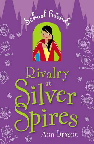 Rivalry at Silver Spires - School Friends (Paperback)