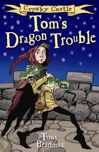 Tom's Dragon Trouble - Creaky Castle (Paperback)