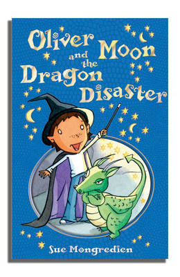 Oliver Moon And The Dragon Disaster - Oliver Moon (Paperback)