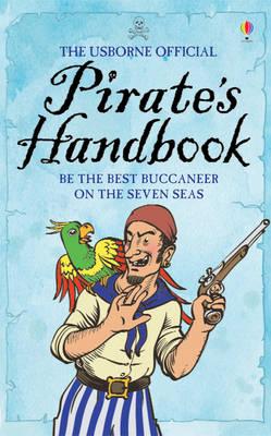 The Usborne Official Pirate's Handbook (Hardback)
