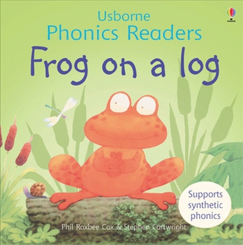 Frog On A Log Phonics Reader - Phonics Readers (Paperback)