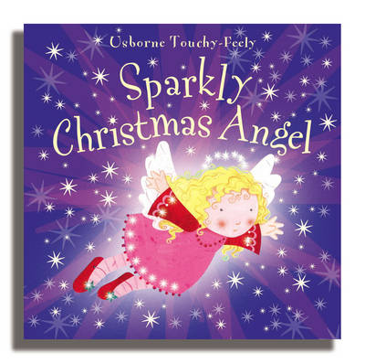 Sparkly Christmas Angel - Usborne Sparkly Touchy-feely S. (Hardback)
