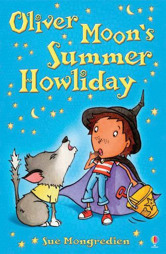 Oliver Moon's Summer Howliday - Oliver Moon (Paperback)