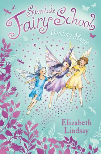 Silverlake Fairy School: Dancing Magic - Silverlake Fairy School 06 (Paperback)