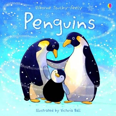 Penguins - Usborne Touchy Feely Books (Board book)