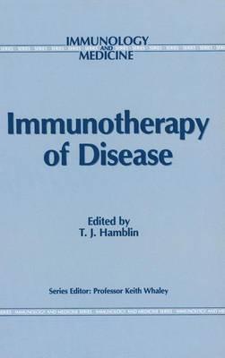 Immunotherapy of Disease - Immunology and Medicine 14 (Hardback)