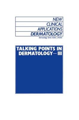 Talking Points in Dermatology - III - New Clinical Applications: Dermatology 9 (Hardback)
