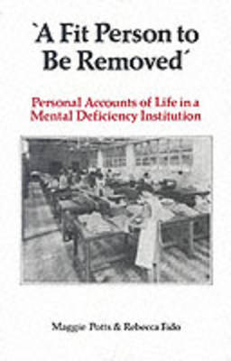 """""""A Fit Person to be Removed: Personal Accounts of Life in a Mental Deficiency Institution (Paperback)"""