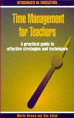 Time Management for Teachers: A Practical Guide to Effective Strategies and Techniques - Resources in Education Series (Paperback)