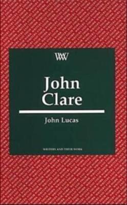 John Clare - Writers and their Work (Paperback)
