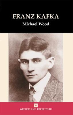 Franz Kafka - Writers and their Work (Hardback)