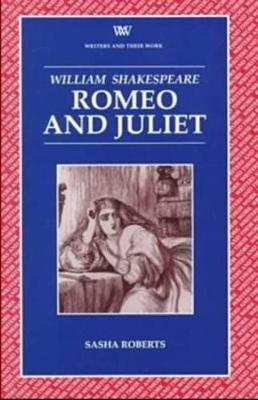 Romeo and Juliet - Writers and their Work (Paperback)