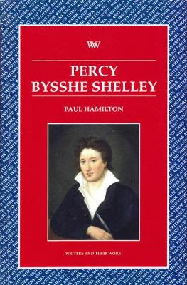 Percy Bysshe Shelley - Writers & Their Work (Paperback)