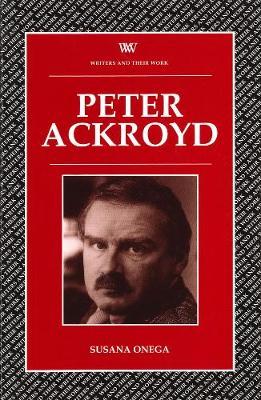 Peter Ackroyd - Writers and their Work (Paperback)