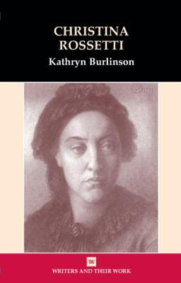 Christina Rossetti - Writers and their Work (Paperback)