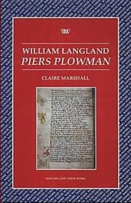 "William Langland: ""Piers Plowman"" - Writers & Their Work (Paperback)"