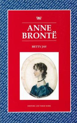 Anne Bronte - Writers and their Work (Paperback)