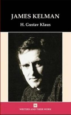 James Kelman - Writers and their Work (Paperback)