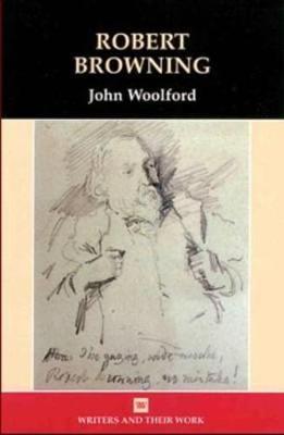 Robert Browning - Writers & Their Work (Paperback)