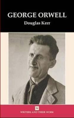 George Orwell - Writers and their Work (Hardback)