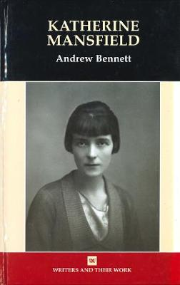 Katherine Mansfield - Writers & Their Work (Hardback)