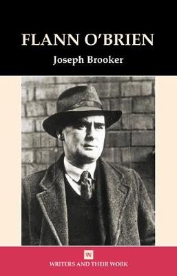 Flann O'Brien - Writers and their Work (Hardback)