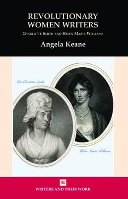 Revolutionary Women: Charlotte Smith and Helen M. Williams (Hardback)