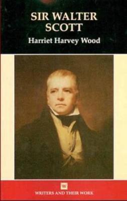 Sir Walter Scott - Writers and their Work (Hardback)