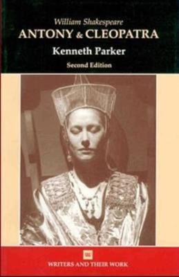 William Shakespeare's Antony and Cleopatra - Writers and Their Work (Paperback)