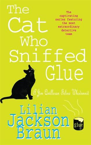 The Cat Who Sniffed Glue (The Cat Who... Mysteries, Book 8): A delightful feline whodunit for cat lovers everywhere - The Cat Who... Mysteries (Paperback)
