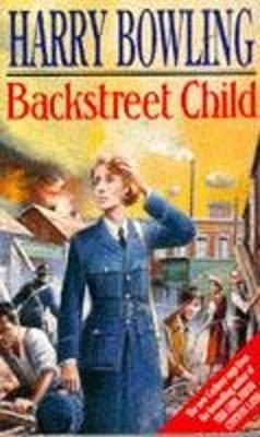 Backstreet Child: War brings fresh difficulties to the East End (Tanner Trilogy Book 3) (Paperback)