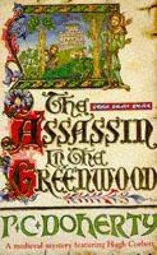 The Assassin in the Greenwood (Hugh Corbett Mysteries, Book 7): A medieval mystery of intrigue, murder and treachery (Paperback)
