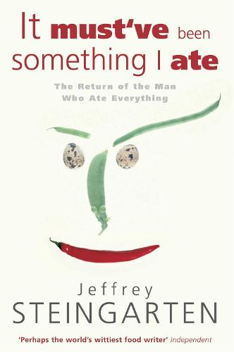 It Must've Been Something I Ate (Paperback)