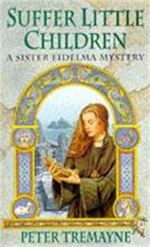 Suffer Little Children (Sister Fidelma Mysteries Book 3) - Sister Fidelma (Paperback)