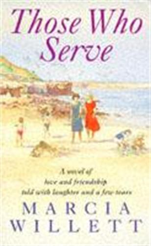 Those Who Serve: A moving story of love, friendship, laughter and tears (Paperback)