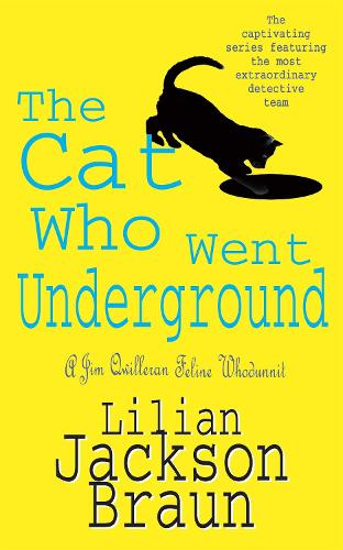 The Cat Who Went Underground (The Cat Who... Mysteries, Book 9): A witty feline mystery for cat lovers everywhere - The Cat Who... Mysteries (Paperback)