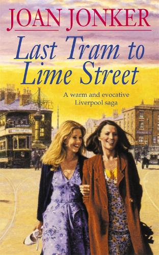 Last Tram to Lime Street: A moving saga of love and friendship from the streets of Liverpool (Molly and Nellie series, Book 2) (Paperback)