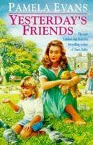 Yesterday's Friends: Romance, jealousy and an undying love fill an engrossing family saga (Paperback)