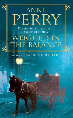 Weighed in the Balance (William Monk Mystery, Book 7): A royal scandal jeopardises the courts of Venice and Victorian London - William Monk Mystery (Paperback)