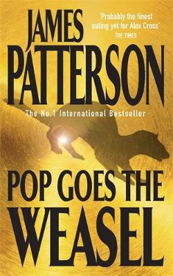 Pop Goes the Weasel - Alex Cross (Paperback)