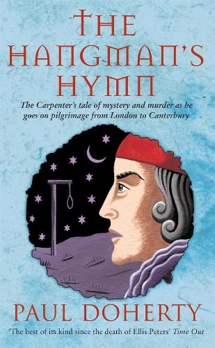 The Hangman's Hymn (Canterbury Tales Mysteries, Book 5): A disturbing and compulsive tale from medieval England (Paperback)